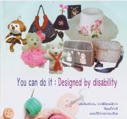 หนังสือแนะนำ...You can do it : designed by disability