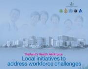 Thailand's Health Workforce: Local Initiatives to Address Workforce Challenges